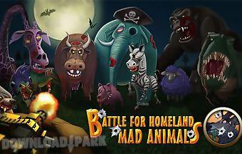 Battle for homeland: mad animals