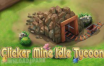 Idle miner tycoon. clicker mine ..