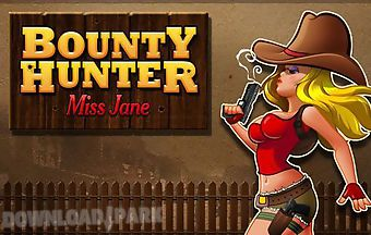 Bounty hunter: miss jane