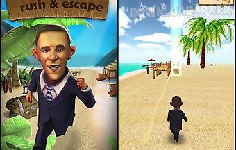 Obama run: rush and escape