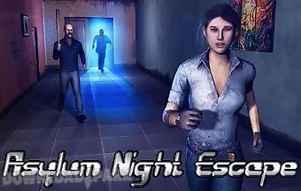 Asylum night escape