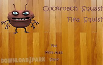 Cockroach squash flea squish