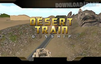 Desert train: gunship. battle bu..