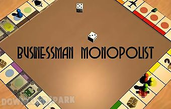Businessman: monopolist