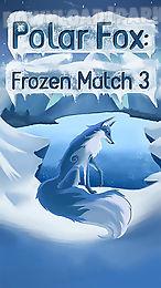 polar fox: frozen match 3