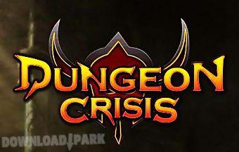 Dungeon crisis