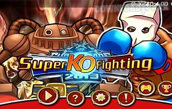 Super ko fighting: bloody ko cha..
