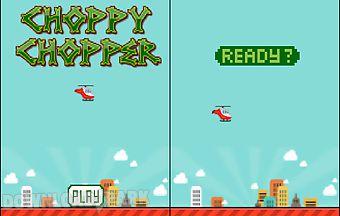 Choppy chopper