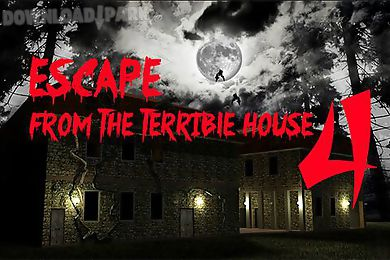 escape from the terrible house 4