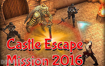 Castle escape mission 2016