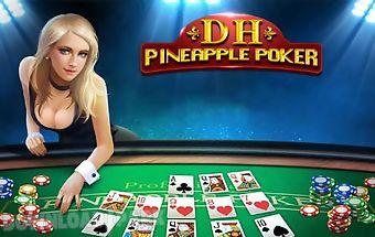 Dh: pineapple poker