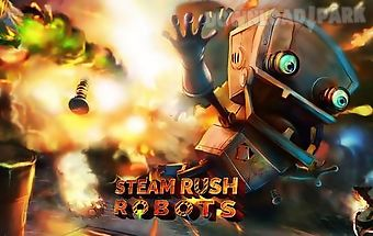 Steam rush: robots