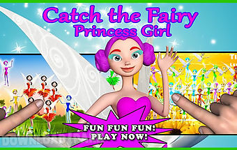 Catch the fairy: princess girl