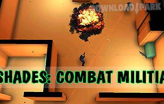 Shades: combat militia