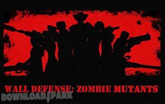 Wall defense: zombie mutants