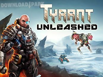 tyrant unleashed