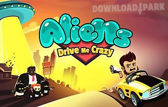 Aliens drive me crazy