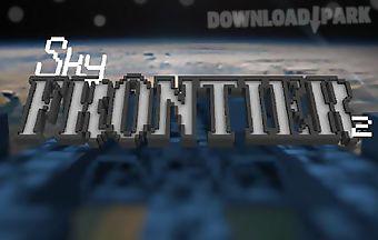 Sky frontier 2