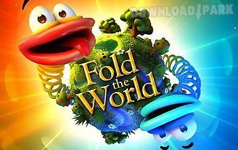 Fold the world