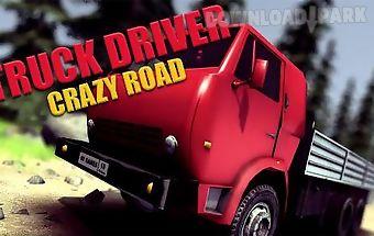 Truck driver: crazy road