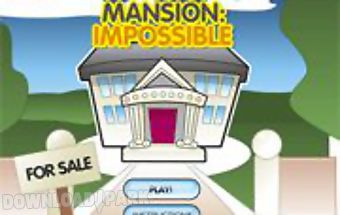 The mansion impossible