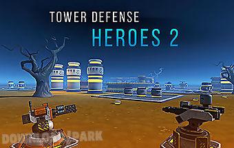 Tower defense heroes 2