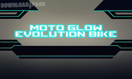 moto glow: evolution bike