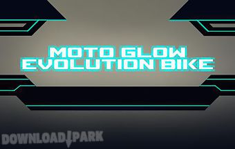 Moto glow: evolution bike