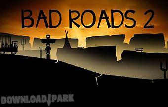 Bad roads 2