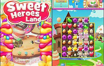 Sweet heroes land