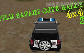 Wild safari cops rally 4x4 - 2. ..