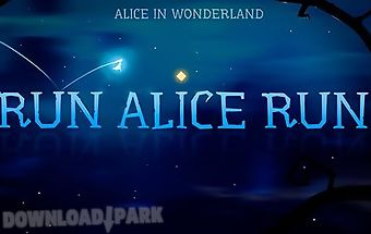 Alice in wonderland: run alice r..