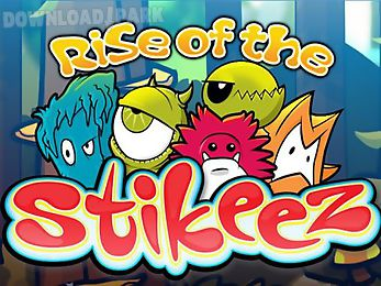 rise of the stikeez
