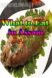 what to eat in assam