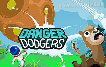 Danger dodgers