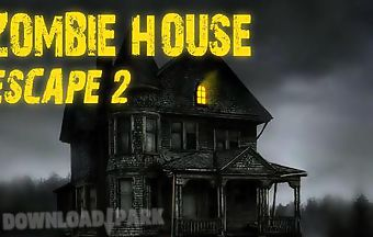 Zombie house: escape 2