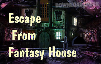 Escape from fantasy house