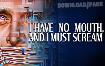 I have no mouth, and i must scre..