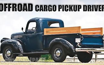 Offroad cargo pickup driver