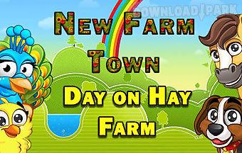 New farm town: day on hay farm
