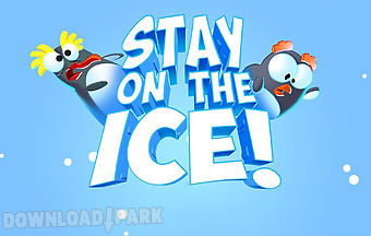 Stay on the ice!