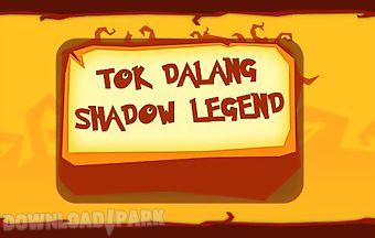 Tok dalang: shadow legend