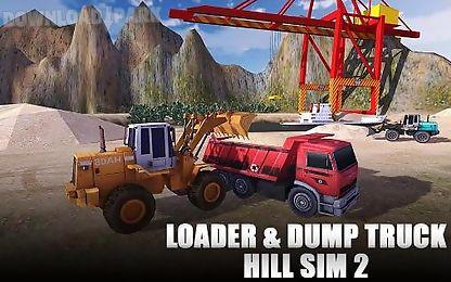 loader and dump truck hill sim 2