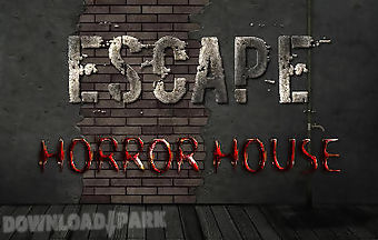 Escape: horror house