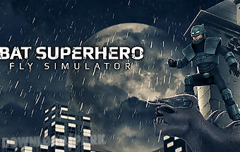 Bat superhero: fly simulator