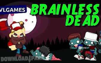 Brainless dead