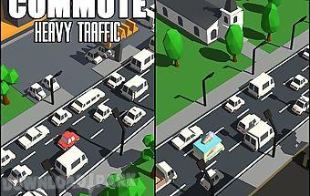 Commute: heavy traffic