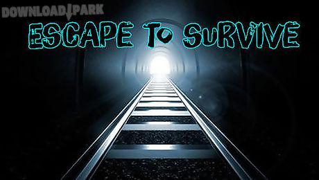 escape to survive