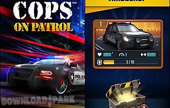 Cops: on patrol