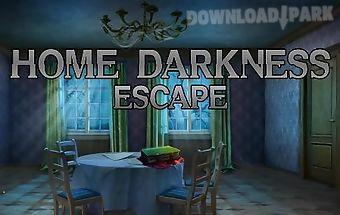 Home darkness: escape